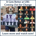 It Gets Better at URI: Coming Out for Change logo