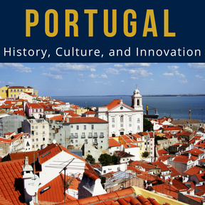 Portugal: History, Culture, and Innovation