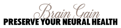 Brain Gain: Preserve your Neural Health