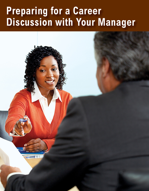 in a professional discussion with your Prepare for the discussion although an employee appraisal form may alert your manager to your professional objectives, it's likely a career development discussion is needed for her to.